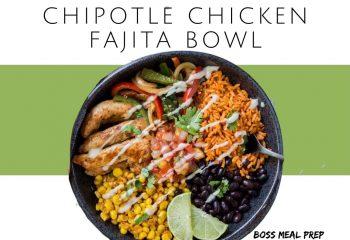 Chipotle Chicken Fajita Bowl